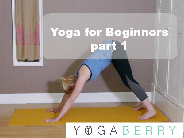 Yoga for Beginners - Part 1 - Yogaberry